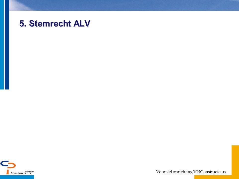 5. Stemrecht ALV Voorstel oprichting VNConstructeurs