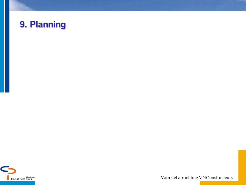 9. Planning Voorstel oprichting VNConstructeurs