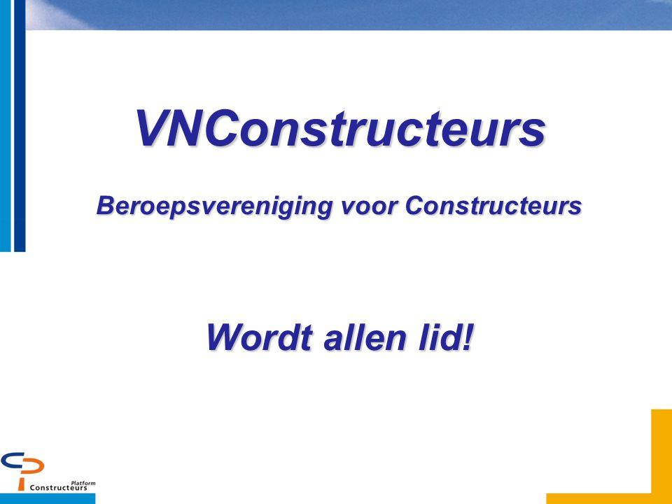 VNConstructeurs Beroepsvereniging voor Constructeurs Wordt allen lid!