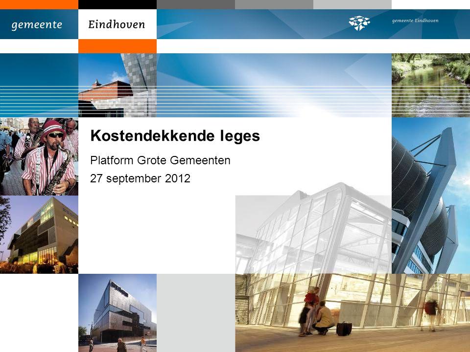 Kostendekkende leges Platform Grote Gemeenten 27 september 2012