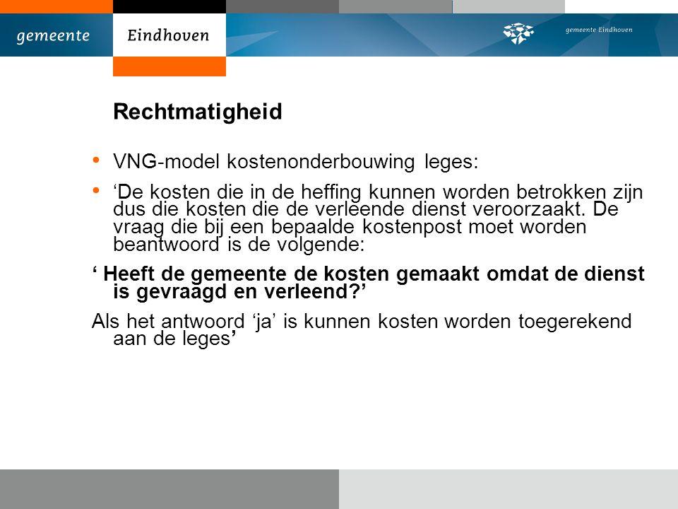 Rechtmatigheid VNG-model kostenonderbouwing leges: 'De kosten die in de heffing kunnen worden betrokken zijn dus die kosten die de verleende dienst veroorzaakt.