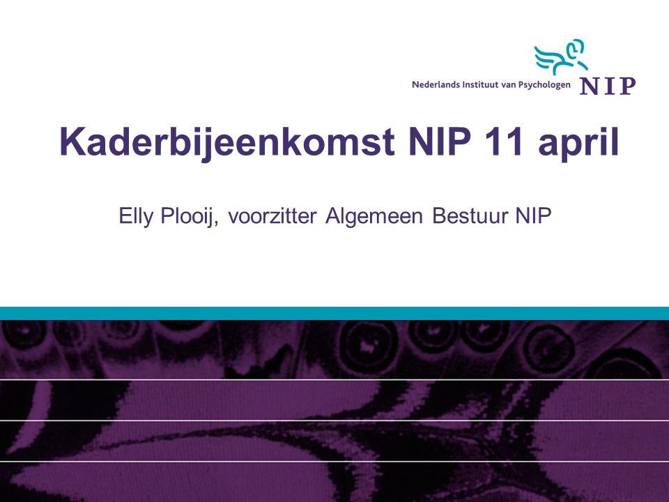 Kaderbijeenkomst NIP 11 april Elly Plooij, voorzitter Algemeen Bestuur NIP