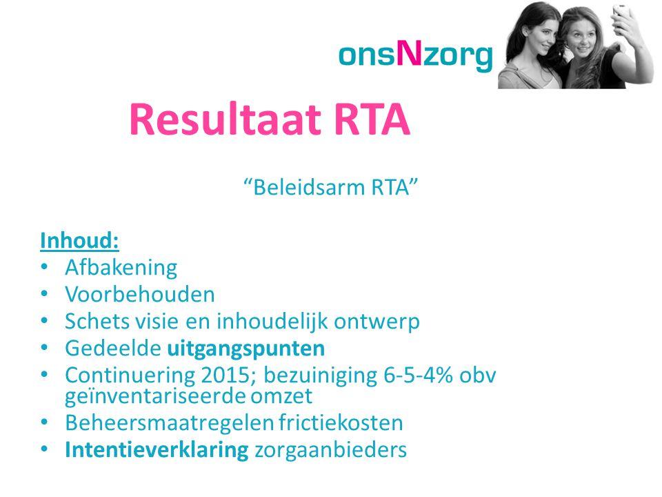 """Resultaat RTA """"Beleidsarm RTA"""" Inhoud: Afbakening Voorbehouden Schets visie en inhoudelijk ontwerp Gedeelde uitgangspunten Continuering 2015; bezuinig"""