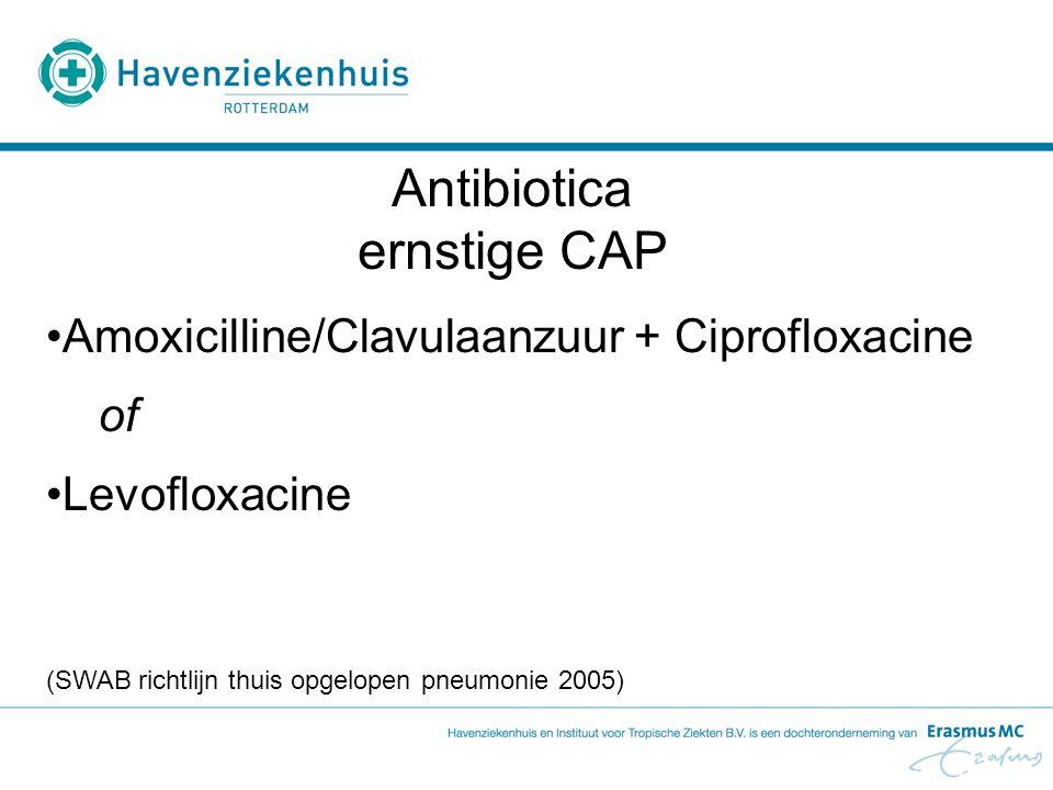 Antibiotica ernstige CAP Amoxicilline/Clavulaanzuur + Ciprofloxacine of Levofloxacine (SWAB richtlijn thuis opgelopen pneumonie 2005)