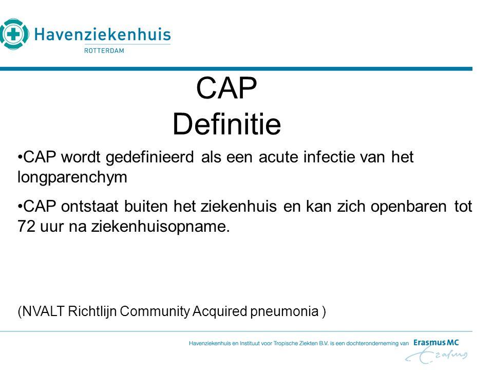 CAP wordt gedefinieerd als een acute infectie van het longparenchym CAP ontstaat buiten het ziekenhuis en kan zich openbaren tot 72 uur na ziekenhuiso