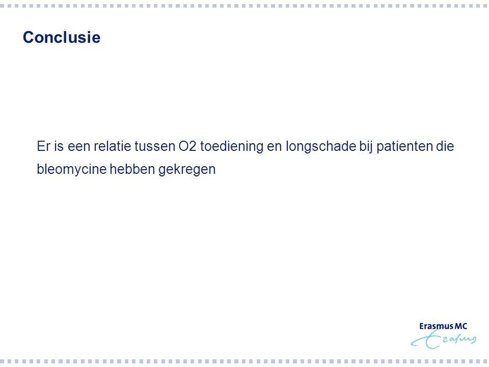 Conclusie  Er is een relatie tussen O2 toediening en longschade bij patienten die  bleomycine hebben gekregen