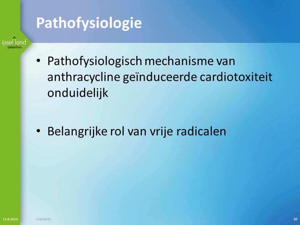 Pathofysiologie Pathofysiologisch mechanisme van anthracycline geïnduceerde cardiotoxiteit onduidelijk Belangrijke rol van vrije radicalen 13-9-2014 V