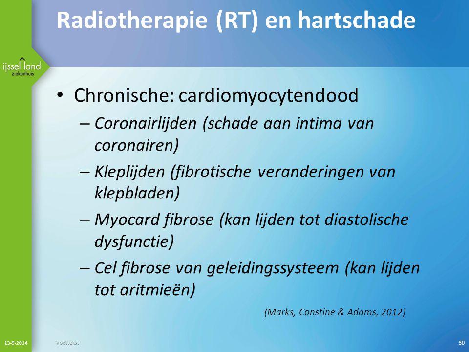 Radiotherapie (RT) en hartschade Chronische: cardiomyocytendood – Coronairlijden (schade aan intima van coronairen) – Kleplijden (fibrotische verander