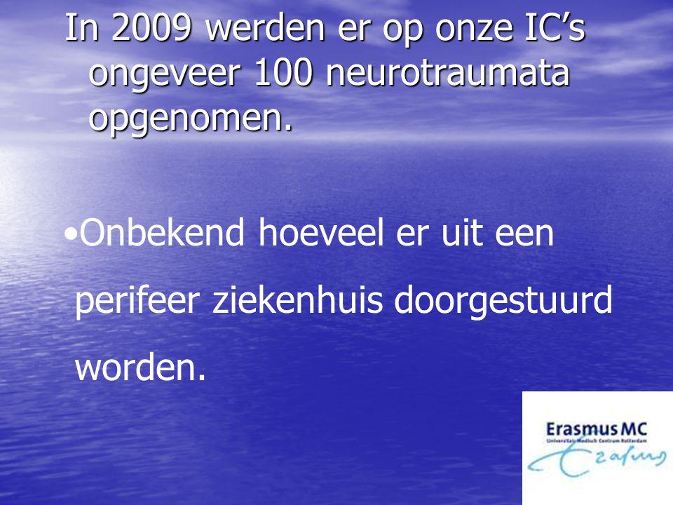 In 2009 werden er op onze IC's ongeveer 100 neurotraumata opgenomen. In 2009 werden er op onze IC's ongeveer 100 neurotraumata opgenomen. Onbekend hoe