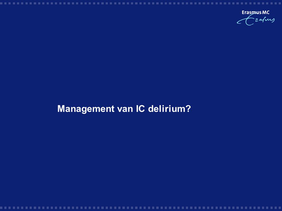 Resultaten – voormeting, Incidentie delirium Delirium definitie: Haldol en/of rapportage delirium  Incidentie: 23 % (356/1576)  variatie ziekenhuizen: 11 tot 40%  IC opname >6 dagen, incidentie delirium: 57%  Variatie ziekenhuizen: 36 tot 81%  Screenen met CAM-ICU = 38% (n=594/1576)