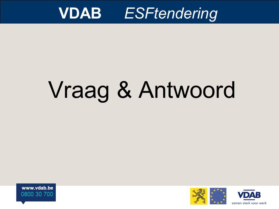 www.vdab.be 0800 30 700 Vraag & Antwoord VDAB ESFtendering