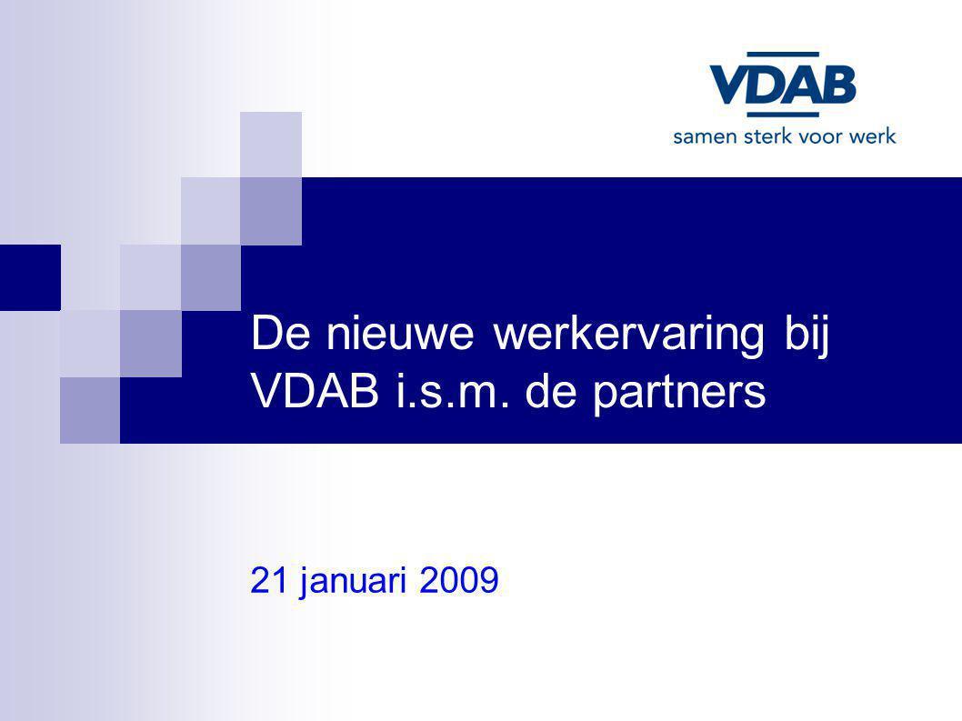 De nieuwe werkervaring bij VDAB i.s.m. de partners 21 januari 2009