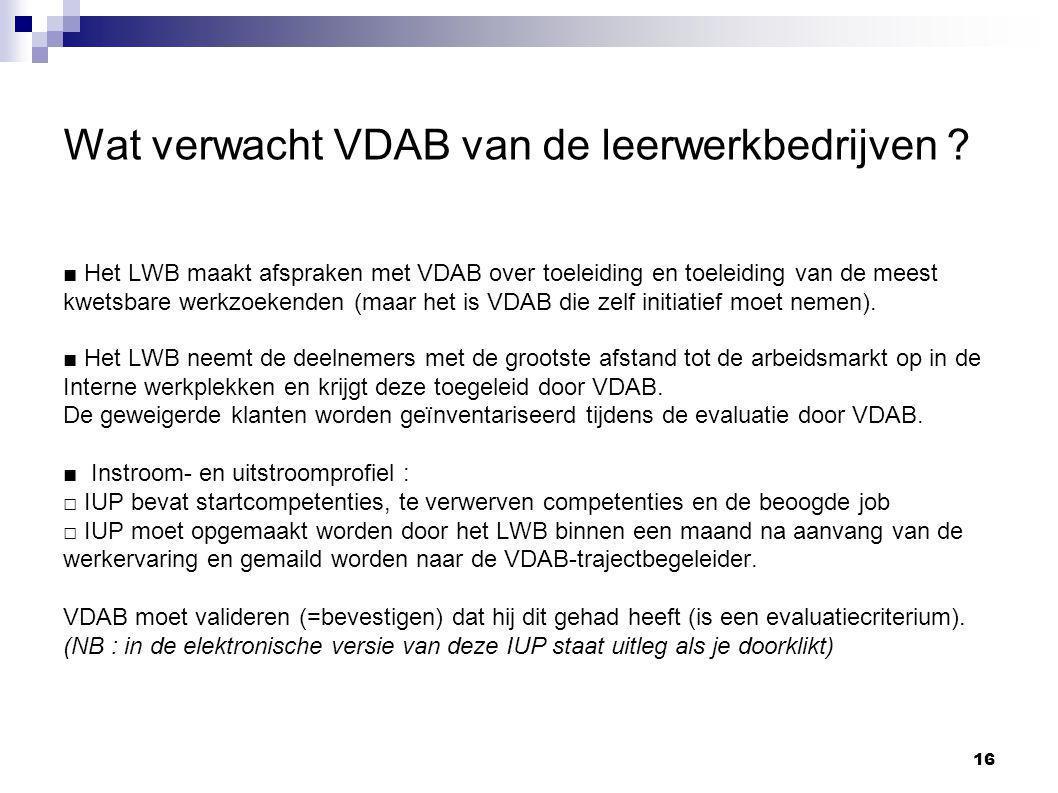 16 Wat verwacht VDAB van de leerwerkbedrijven .