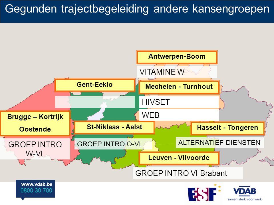 www.vdab.be 0800 30 700 Antwerpen-Boom Gent-Eeklo Hasselt - Tongeren Brugge – Kortrijk Oostende St-Niklaas - Aalst Leuven - Vilvoorde Mechelen - Turnhout Gegunden trajectbegeleiding andere kansengroepen GROEP INTRO Vl-Brabant GROEP INTRO O-VL VITAMINE W ALTERNATIEF DIENSTEN GROEP INTRO W-Vl.