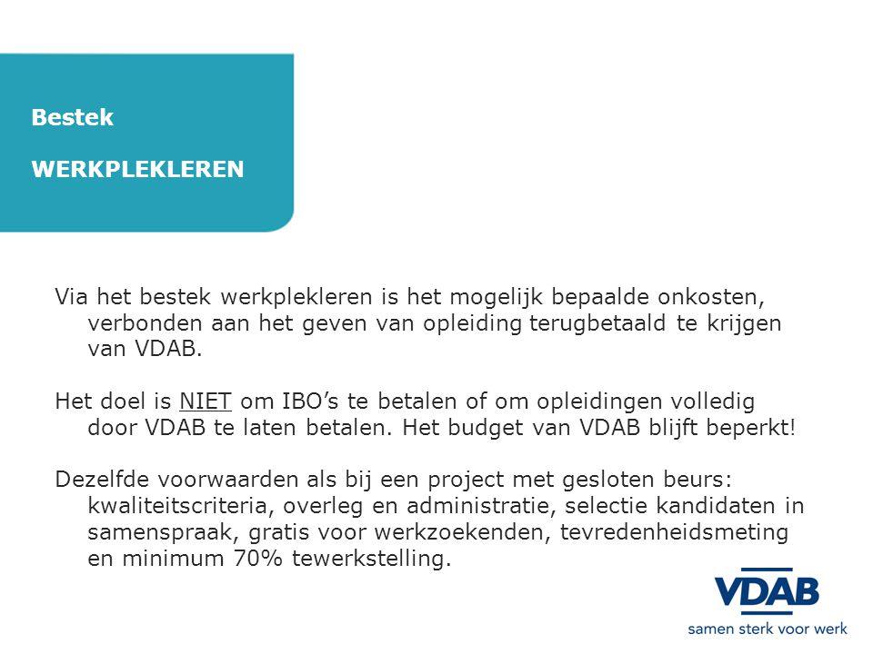 Bestek WERKPLEKLEREN Via het bestek werkplekleren is het mogelijk bepaalde onkosten, verbonden aan het geven van opleiding terugbetaald te krijgen van VDAB.