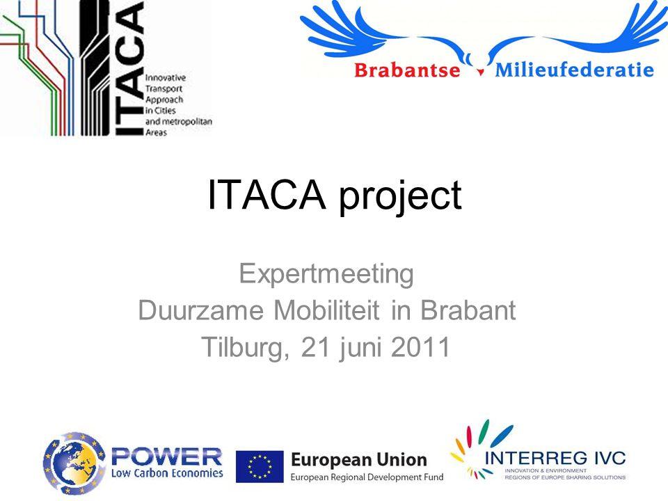 ITACA project Expertmeeting Duurzame Mobiliteit in Brabant Tilburg, 21 juni 2011