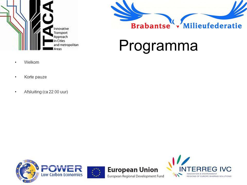 Programma Welkom Korte pauze Afsluiting (ca 22.00 uur)