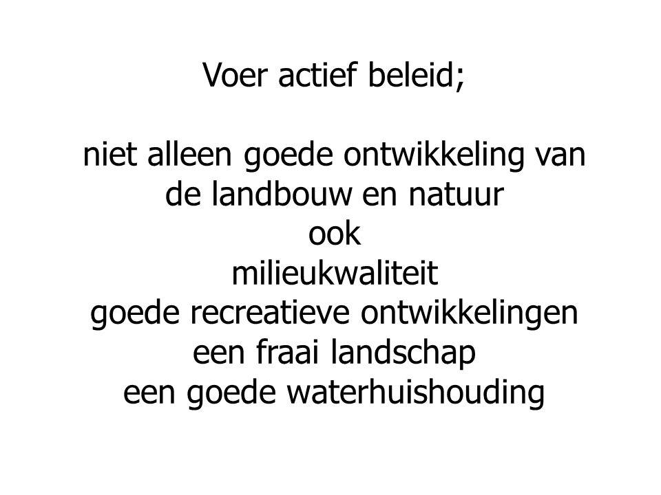 Waar kun je als gemeente nog meer actief in opereren Bestand Veehouderij Bedrijven Zorg dat het actueel is.
