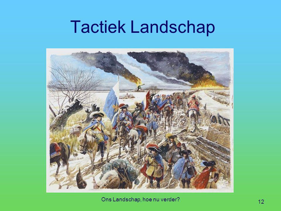 Tactiek Landschap Ons Landschap, hoe nu verder? 12