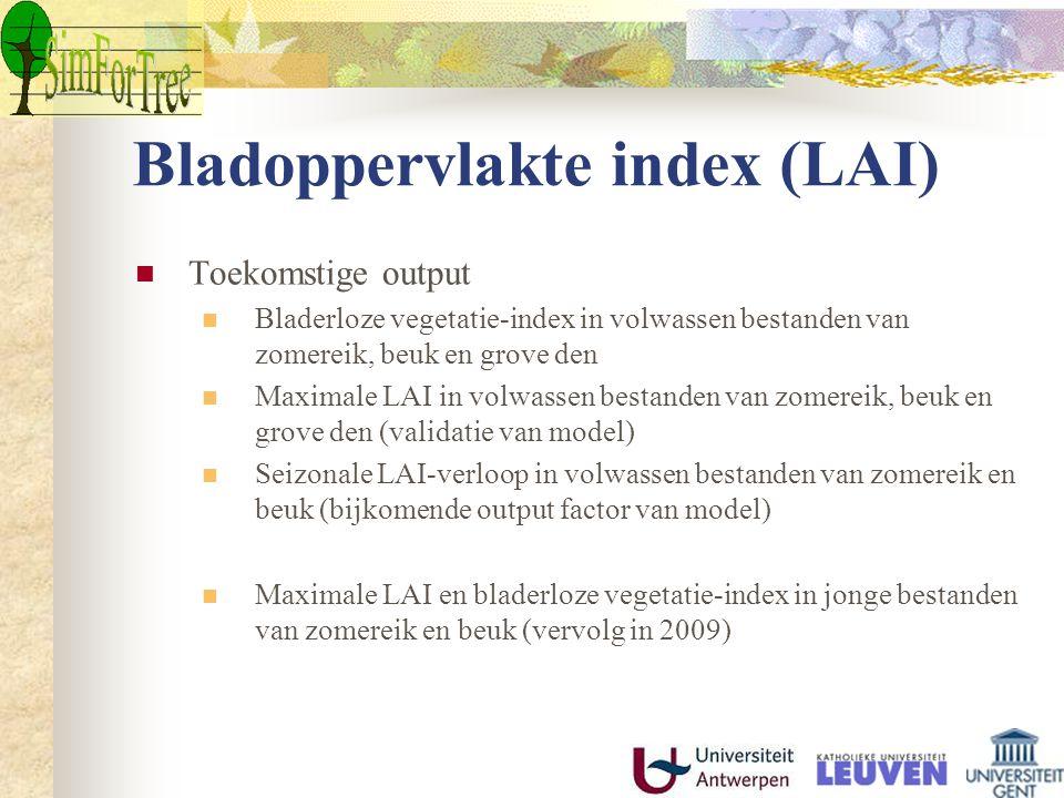 Bladoppervlakte index (LAI) Toekomstige output Bladerloze vegetatie-index in volwassen bestanden van zomereik, beuk en grove den Maximale LAI in volwa