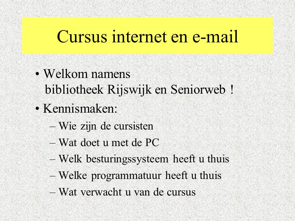 Cursus internet en e-mail Welkom namens bibliotheek Rijswijk en Seniorweb .