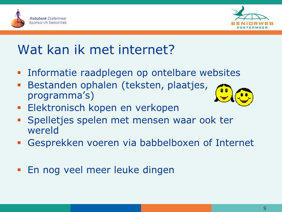 Rabobank Zoetermeer Sponsor v/h SeniorWeb Wat kan ik met internet.