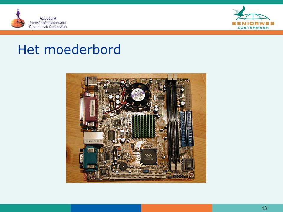 Rabobank Vlietstreek-Zoetermeer Sponsor v/h SeniorWeb 13 Het moederbord