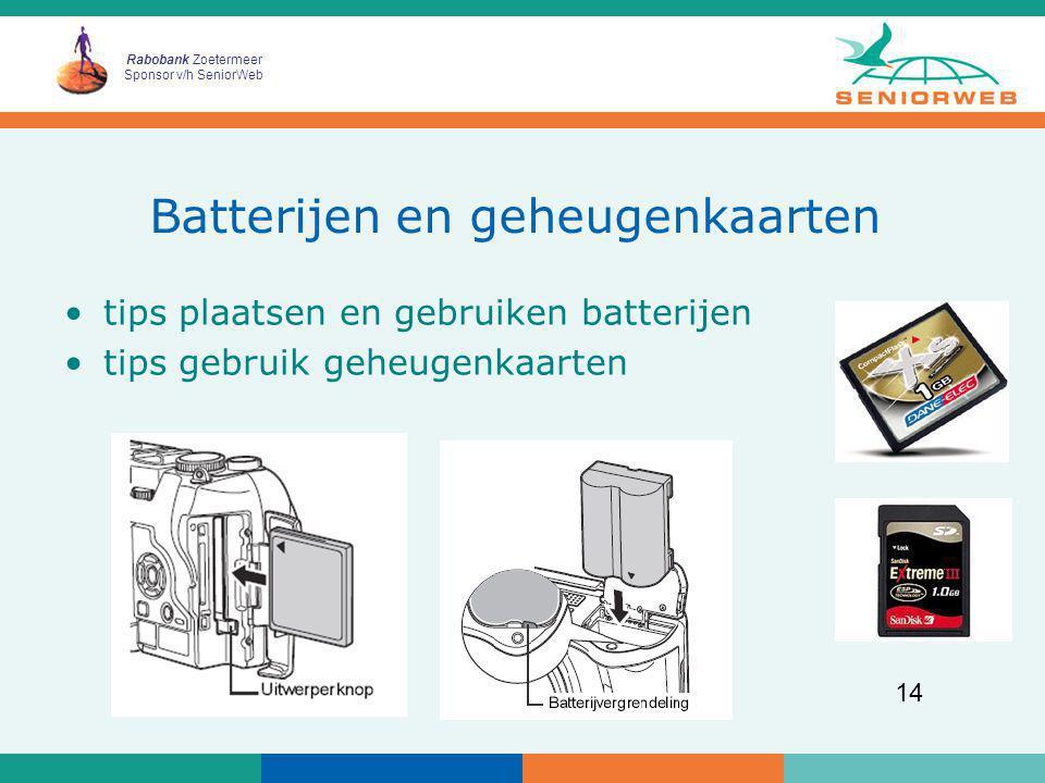 Rabobank Zoetermeer Sponsor v/h SeniorWeb 14 Batterijen en geheugenkaarten tips plaatsen en gebruiken batterijen tips gebruik geheugenkaarten