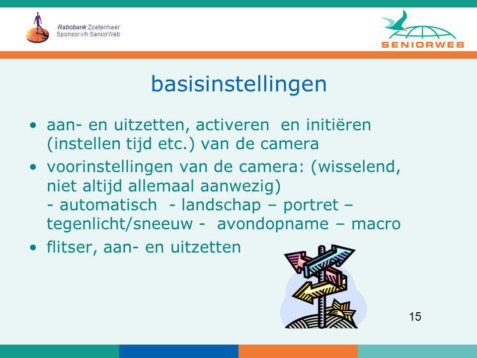 Rabobank Zoetermeer Sponsor v/h SeniorWeb 15 basisinstellingen aan- en uitzetten, activeren en initiëren (instellen tijd etc.) van de camera voorinste