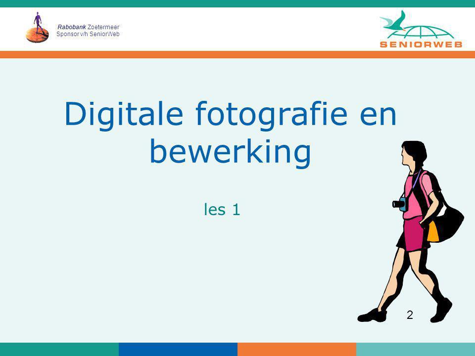 Rabobank Zoetermeer Sponsor v/h SeniorWeb 33 Tips voor betere foto's zorg voor een onderwerp in de foto zet niet te veel op een foto kies een goed standpunt let op diafragma en tijd let op de scherpte (juiste instelpunt) denk na bij gebruik van de flitser