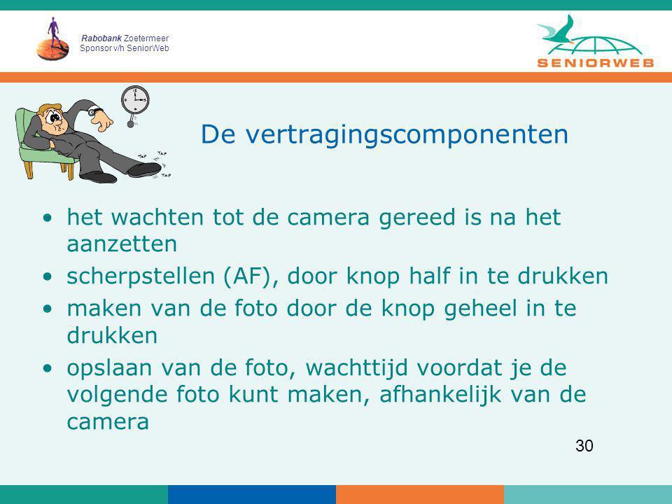 Rabobank Zoetermeer Sponsor v/h SeniorWeb 30 De vertragingscomponenten het wachten tot de camera gereed is na het aanzetten scherpstellen (AF), door k