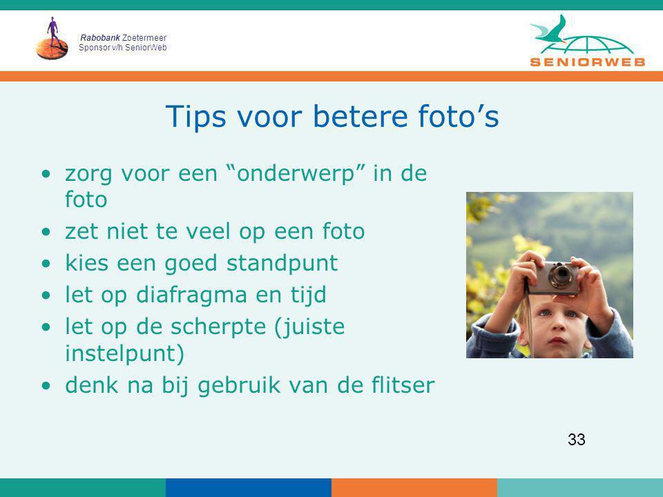 """Rabobank Zoetermeer Sponsor v/h SeniorWeb 33 Tips voor betere foto's zorg voor een """"onderwerp"""" in de foto zet niet te veel op een foto kies een goed s"""