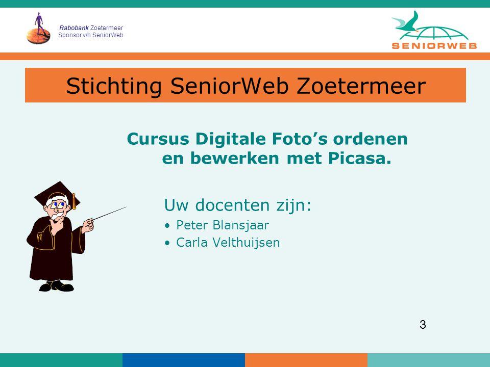 Rabobank Zoetermeer Sponsor v/h SeniorWeb 3 Cursus Digitale Foto's ordenen en bewerken met Picasa.