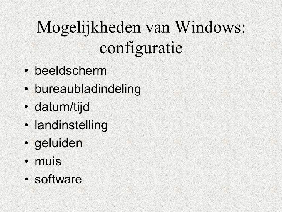Mogelijkheden van Windows: configuratie beeldscherm bureaubladindeling datum/tijd landinstelling geluiden muis software