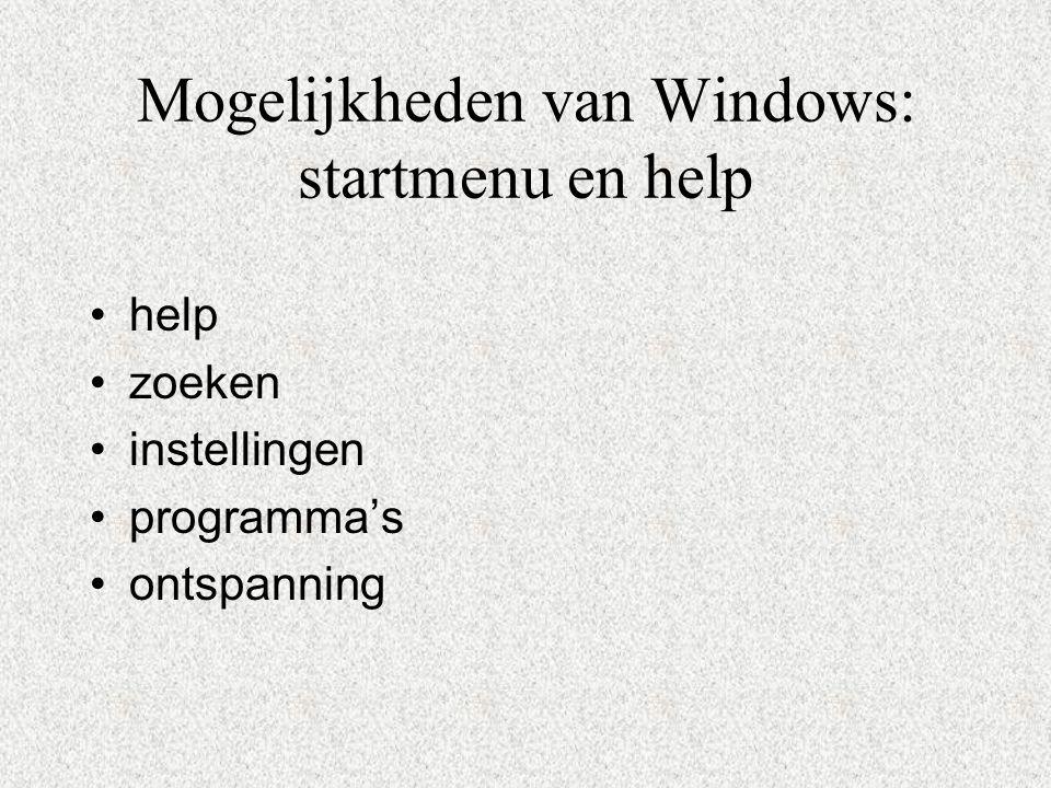 Mogelijkheden van Windows: startmenu en help help zoeken instellingen programma's ontspanning
