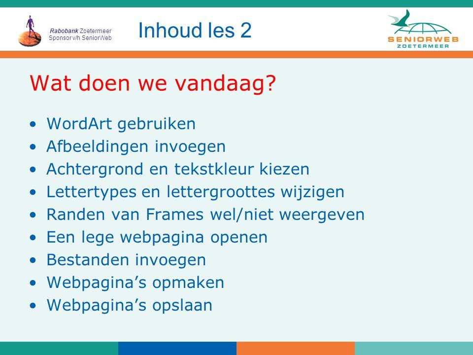 Rabobank Zoetermeer Sponsor v/h SeniorWeb Wat doen we vandaag.