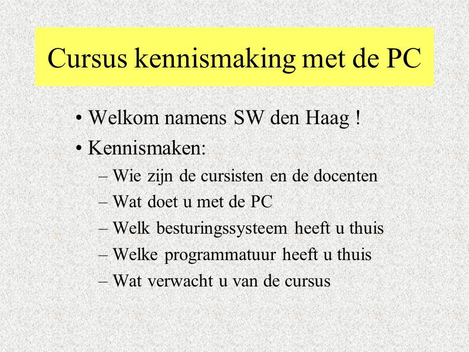 Cursus kennismaking met de PC Welkom namens SW den Haag .