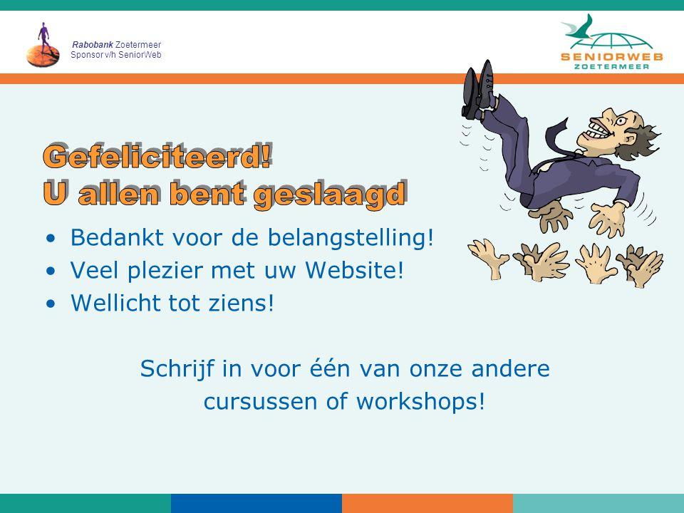 Rabobank Zoetermeer Sponsor v/h SeniorWeb Bedankt voor de belangstelling.