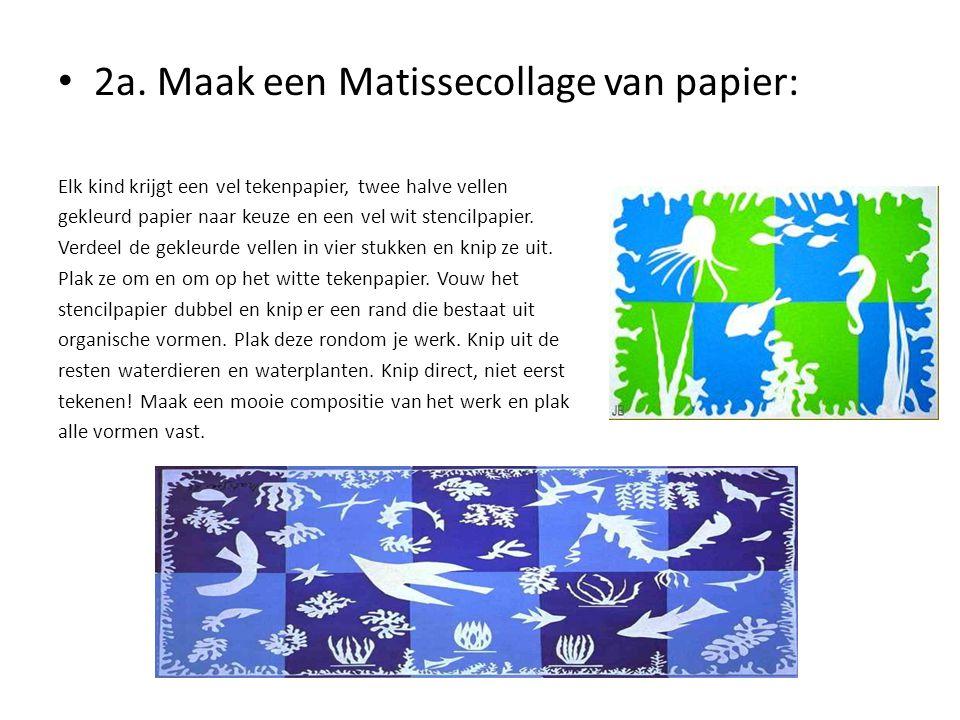 2a. Maak een Matissecollage van papier: Elk kind krijgt een vel tekenpapier, twee halve vellen gekleurd papier naar keuze en een vel wit stencilpapier