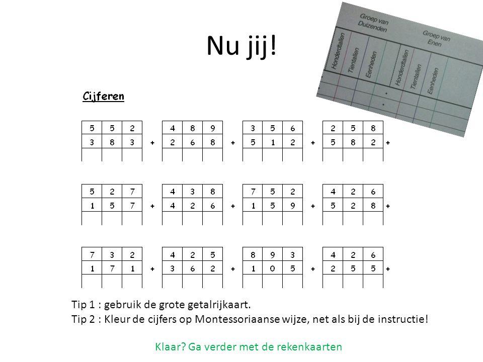 Nu jij! Tip 1 : gebruik de grote getalrijkaart. Tip 2 : Kleur de cijfers op Montessoriaanse wijze, net als bij de instructie! Klaar? Ga verder met de