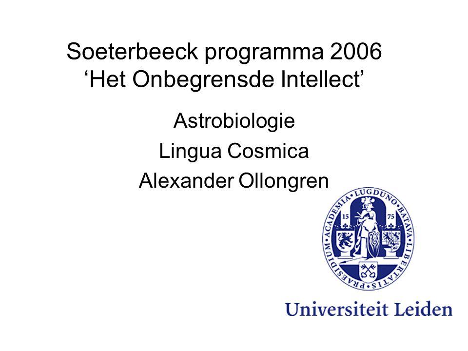 Soeterbeeck programma 2006 'Het Onbegrensde Intellect' Astrobiologie Lingua Cosmica Alexander Ollongren