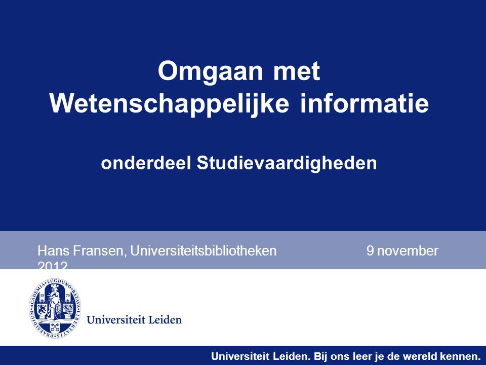 Universiteit Leiden. Bij ons leer je de wereld kennen. Practicum Opdracht in de catalogus en dbases