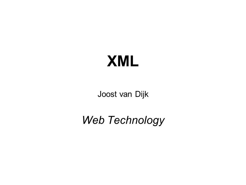 XML Joost van Dijk Web Technology