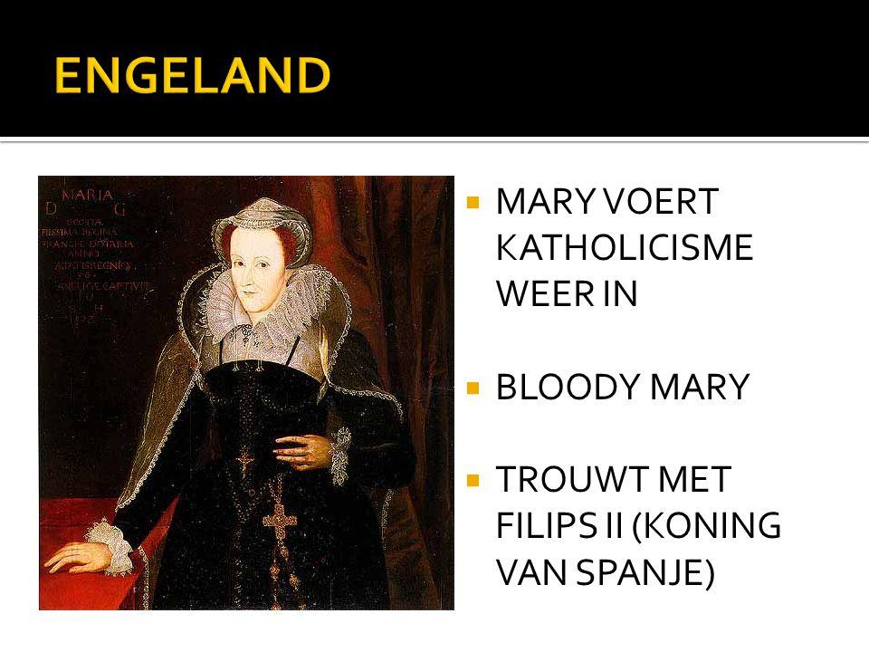  MARY VOERT KATHOLICISME WEER IN  BLOODY MARY  TROUWT MET FILIPS II (KONING VAN SPANJE)