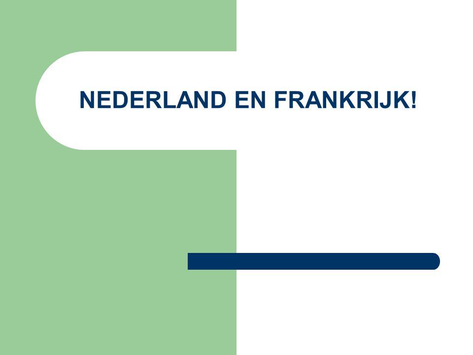 NEDERLAND EN FRANKRIJK!