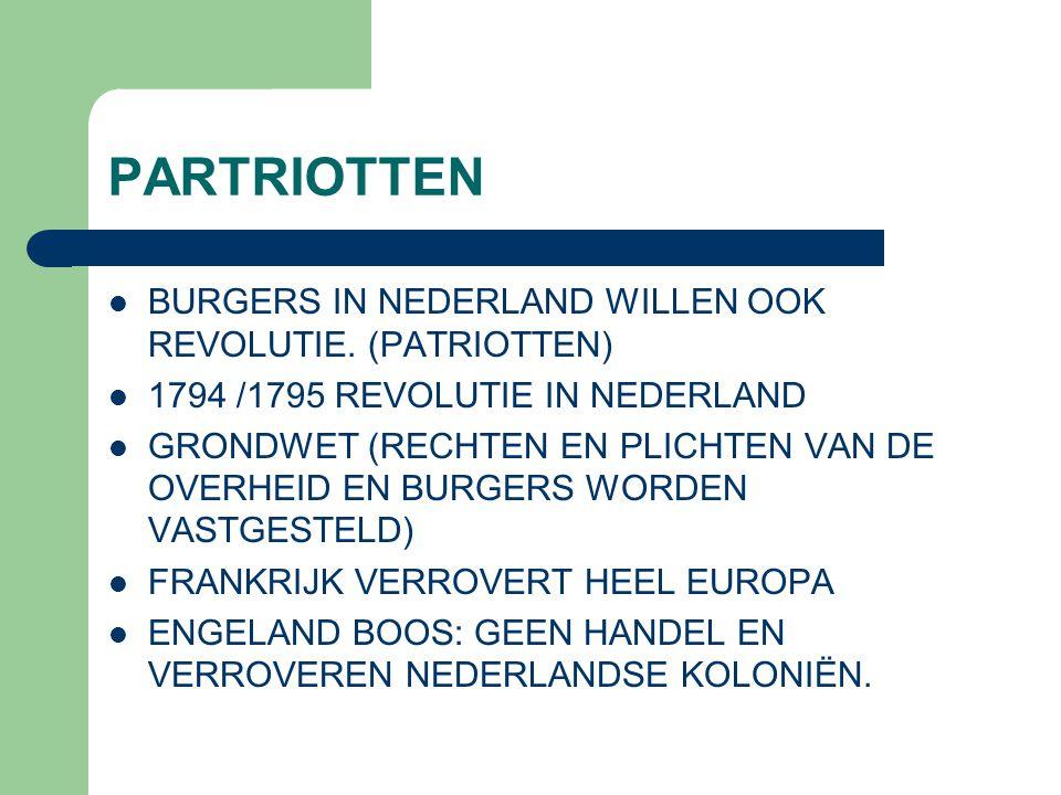 PARTRIOTTEN BURGERS IN NEDERLAND WILLEN OOK REVOLUTIE. (PATRIOTTEN) 1794 /1795 REVOLUTIE IN NEDERLAND GRONDWET (RECHTEN EN PLICHTEN VAN DE OVERHEID EN