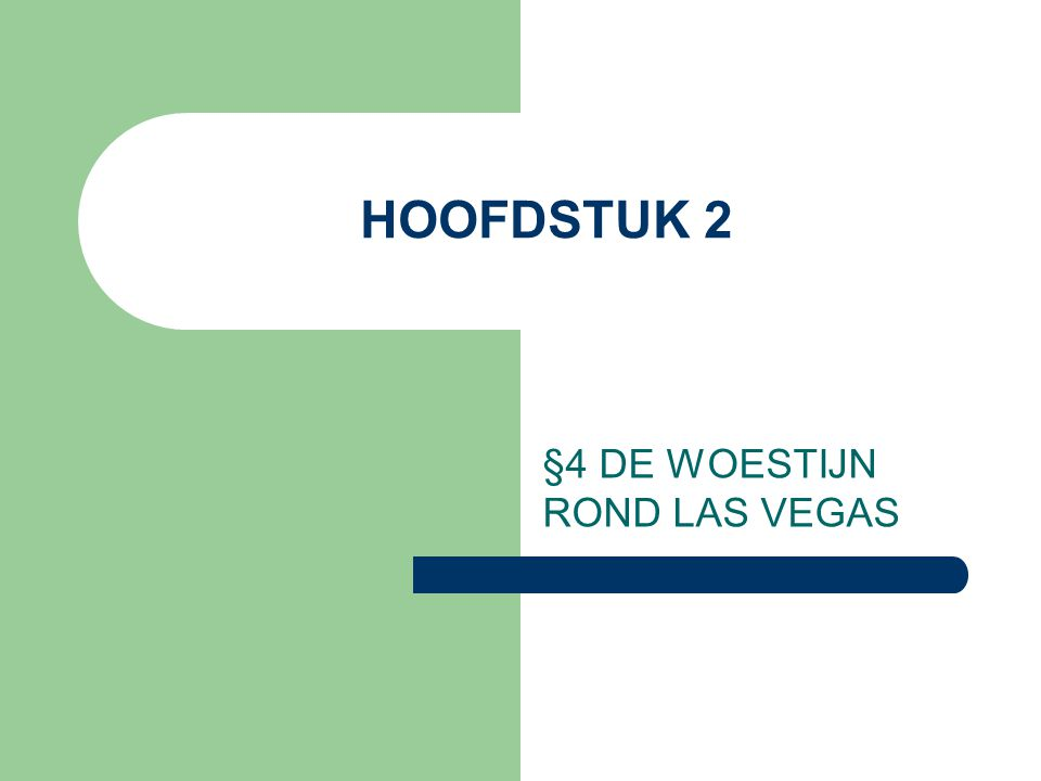 HOOFDSTUK 2 §4 DE WOESTIJN ROND LAS VEGAS
