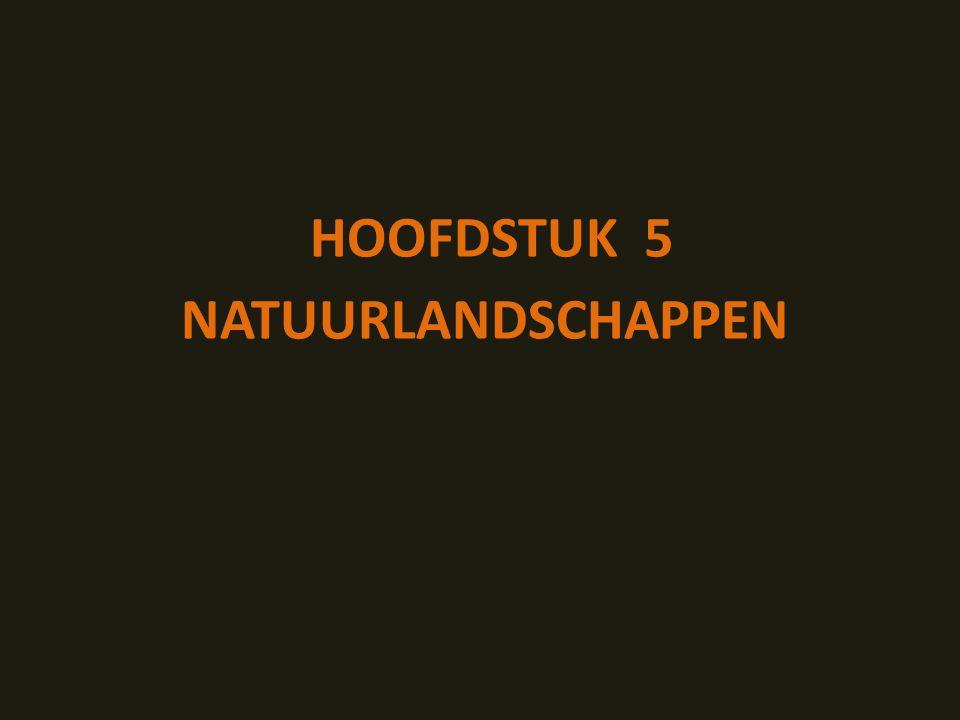 HOOFDSTUK 5 NATUURLANDSCHAPPEN