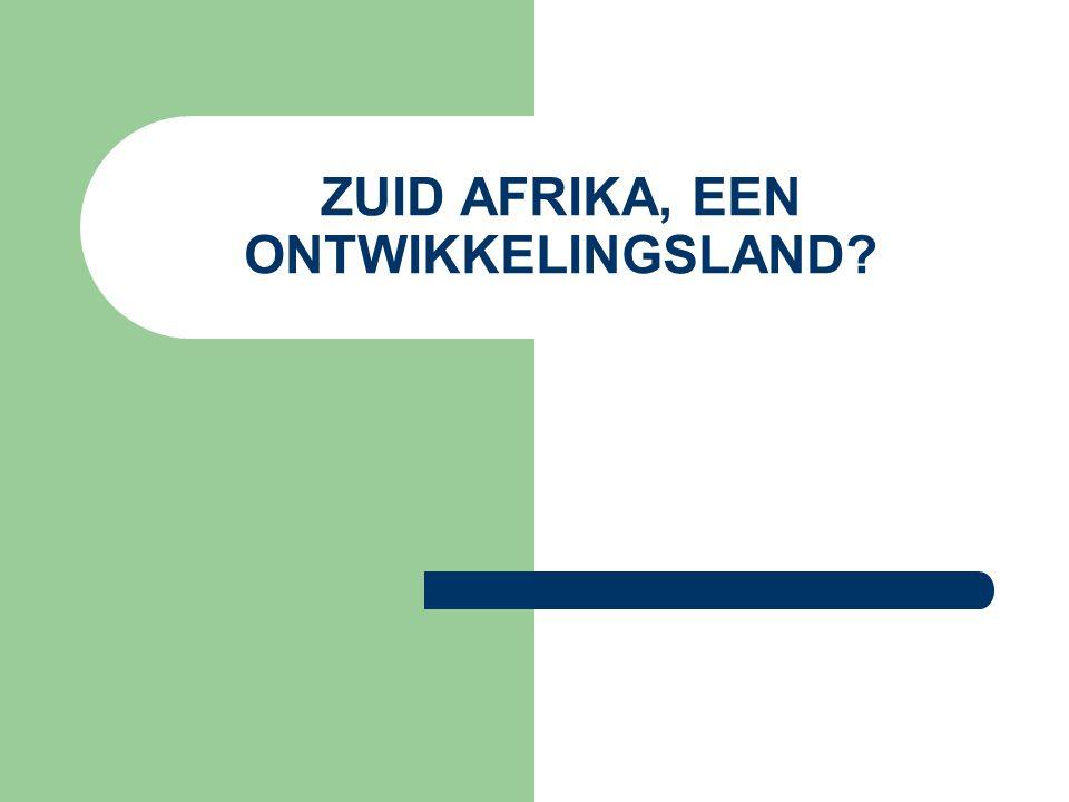 ZUID AFRIKA, EEN ONTWIKKELINGSLAND?