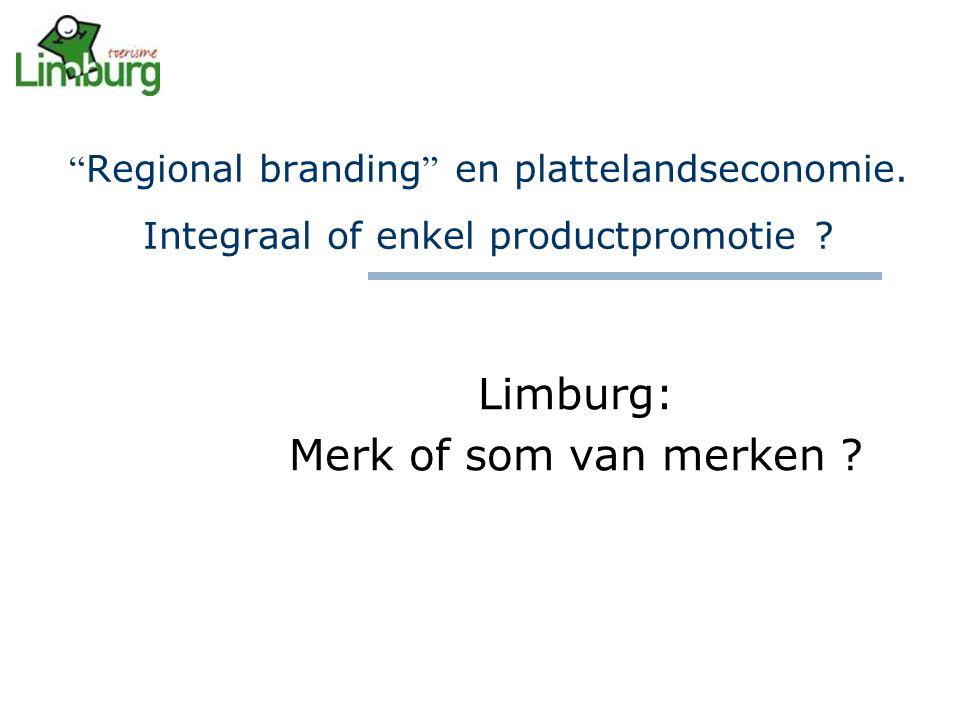 Regional branding en plattelandseconomie. Integraal of enkel productpromotie .
